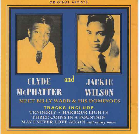 Clyde McPhatter and Jackie Wilson meet Billy Ward And His Dominoes 