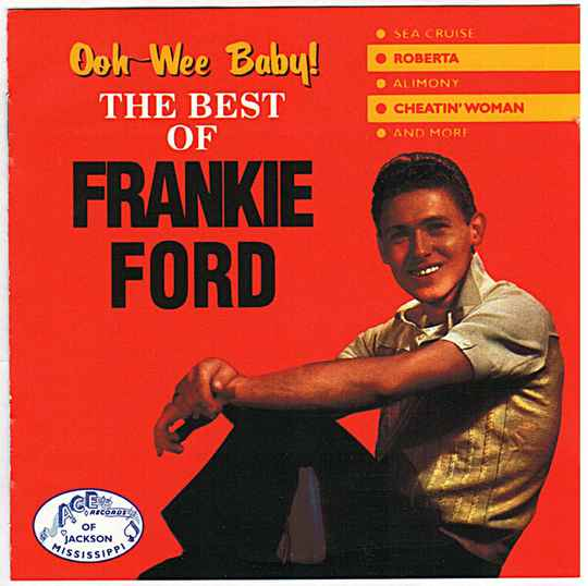 Frankie Ford – Ooh-wee Baby! : The Best Of