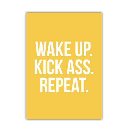 Wenskaart 'wake up.kick ass.repeat.'
