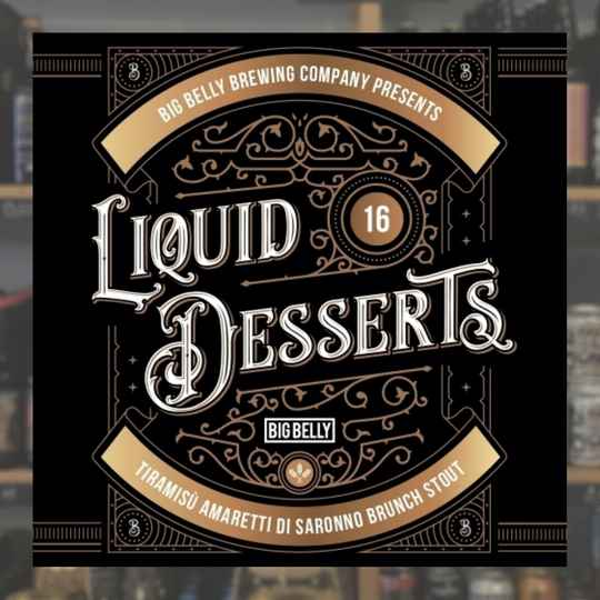 Big Belly | Liquid Dessert 16# | Stout