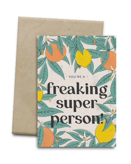 You're a freaking super person!