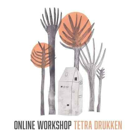 Online workshop 'Tetra drukken' vrijdag 2 april 20.00 t/m 21.00