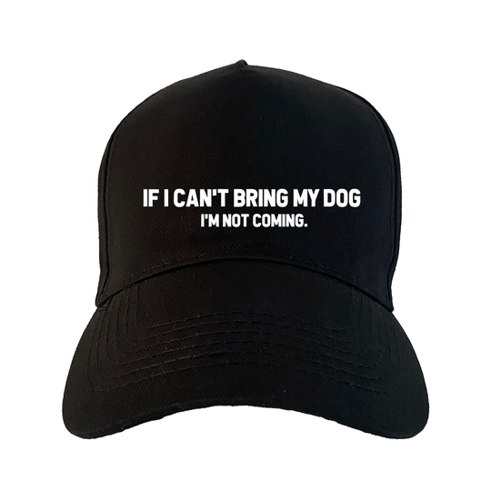 PET - If I can't bring my dog, I'm not coming.