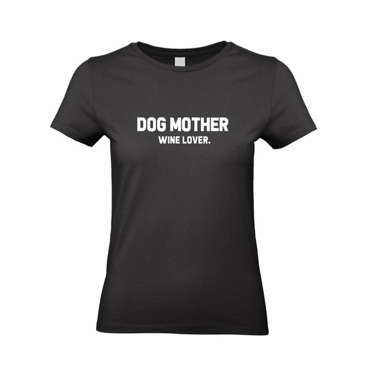 T-SHIRTS Dog mother, wine lover.