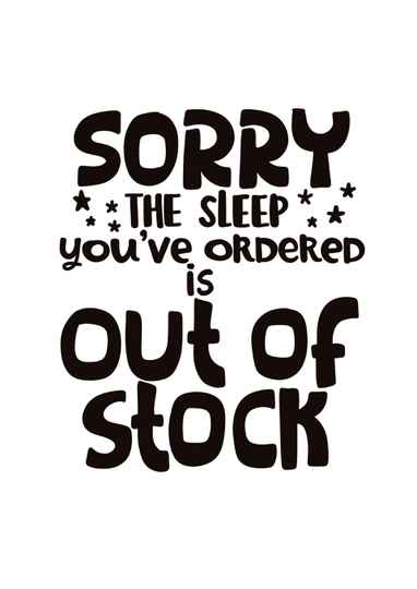 Sleep out of stock