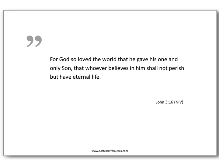 1500 - For God so loved the world that he gave his one and only Son, that whoever believes in him shall not perish but have eternal life. John 3:16 (NIV)