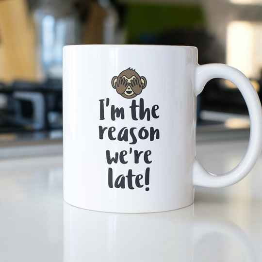 I´m the reason we´re late! (Baby Tasse 5686)