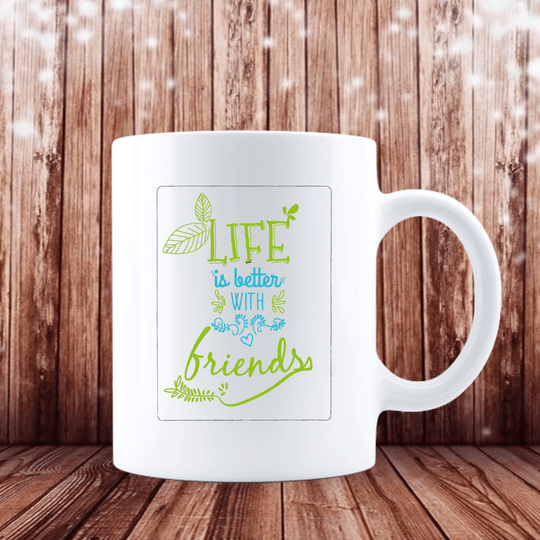 Life is better with friends (Freunde Tasse 2002.20)