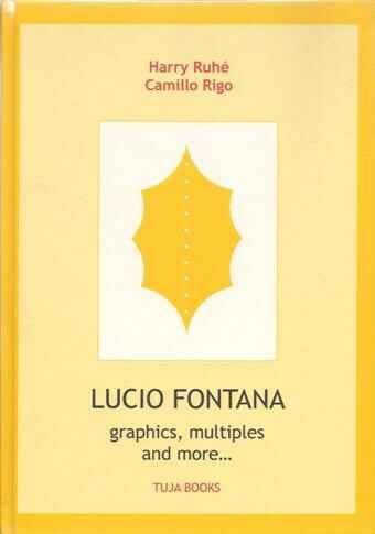 Lucio fontana: graphics, multiples and more...