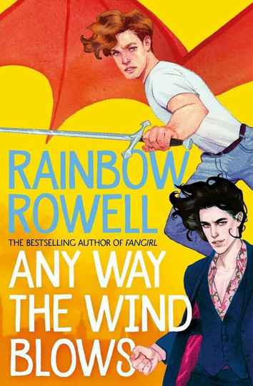 Any Way the Wind Blows - Auteur: Rainbow Rowell