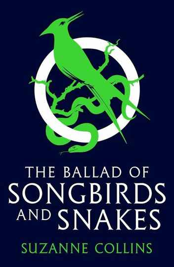 The Ballad of Songbirds and Snakes (A Hunger Games Novel) - Auteur: Suzanne Collins