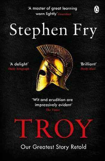 Troy - Our Greatest Story Retold - Auteur: Stephen Fry