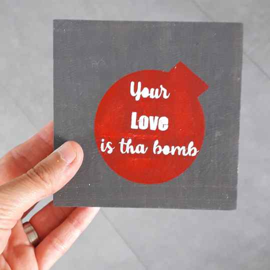 Your Love Is Tha Bomb | DIY sjabloon