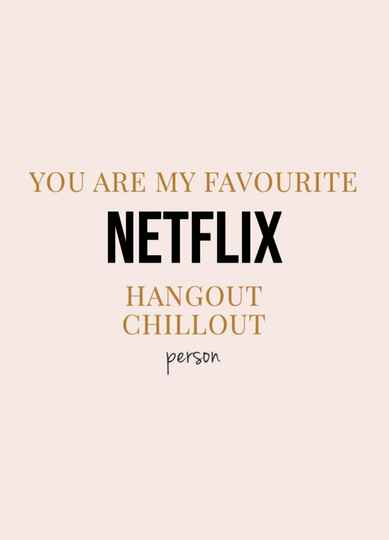 Kaart You are my favourite Netflix hangout chillout person