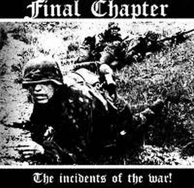 Final Chapter - The Incidents Of War