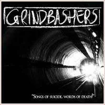 Grindbashers - Songs Of Suicide, Words Of Death