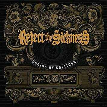 REJECT THE SICKNESS CHAINS OF SOLITUDE LP