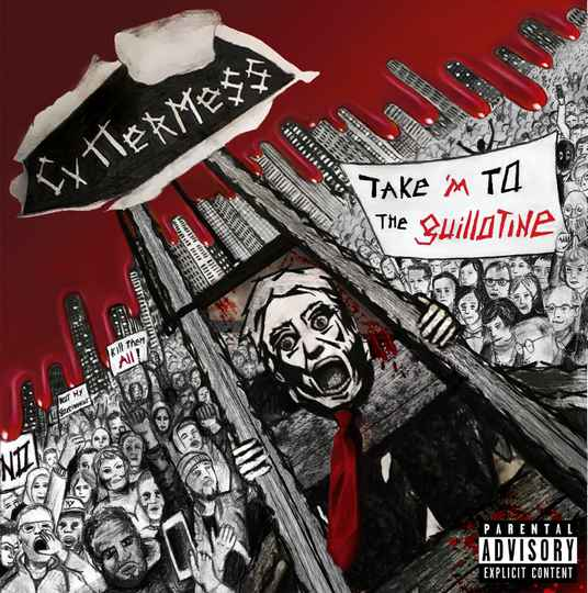 Cuttermess - Take 'm To The Guillotine € 5,50