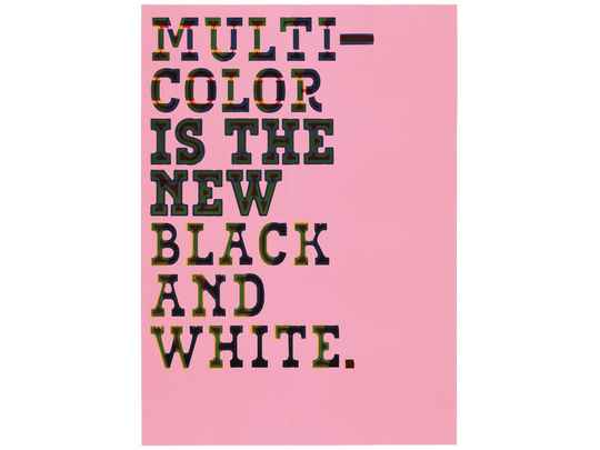 Typewood Poster 5 - Multicolor is the New Black and White
