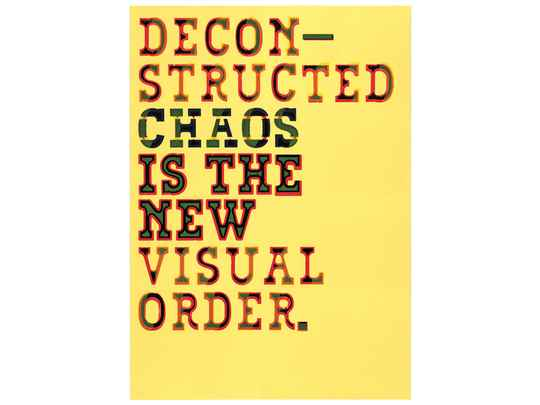 Typewood Poster 3 - Deconstructed Chaos is the New Visual Order