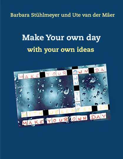 Make your own day