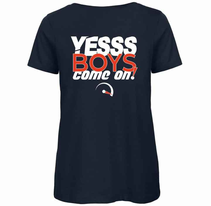 """Dames T-Shirt """"Yesss Boys Come On!"""" 
