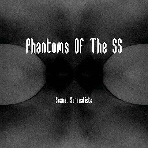 Phantoms Of The SS – Sexual Surrealists white vinyl