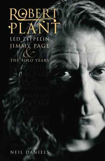 Robert Plant Led Zeppelin, Jimmy Page and the Solo Years