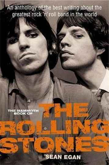 Mammoth Book of the Rolling Stones An anthology of the best writing about the greatest rock 'n' roll band in the world