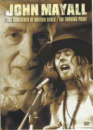 John Mayall-The Godfather Of British Blues/The Turning Point