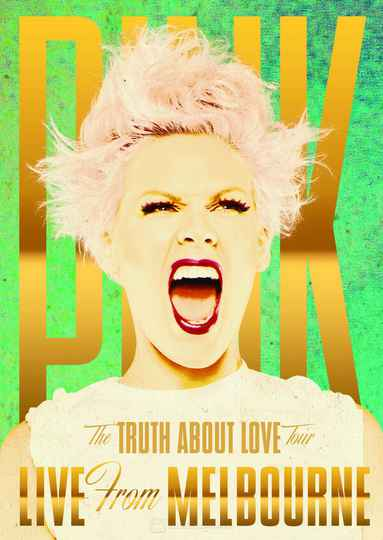 P!NK – The Truth About Love Tour: Live From Melbourne