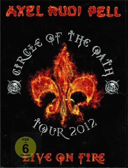 Axel Rudi Pell – Live On Fire (Circle Of The Oath Tour 2012)