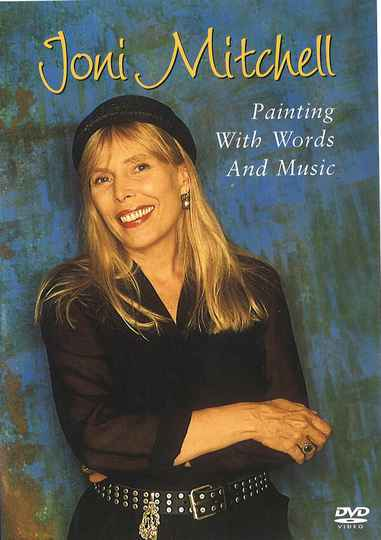 Joni Mitchell – Painting With Words And Music
