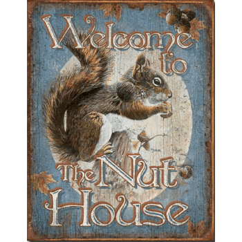"Sign "" Welcome to my nuthouse """