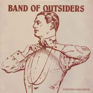 Band Of Outsiders – Everything Takes Forever [idnr:06609]