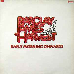 Barclay James Harvest ‎– Early Morning Onwards [idnr:13785]