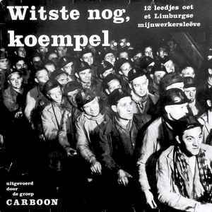 Carboon ‎– Witste Nog, Koempel...   [idnr:12229]