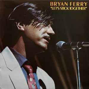 Bryan Ferry – Let's Stick Together [idnr:14508]