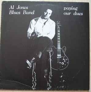Al Jones Blues Band ‎– Paying Our Dues  [idnr:14387]