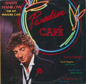 Barry Manilow ‎– 2:00 AM Paradise Cafe [idnr:09502]