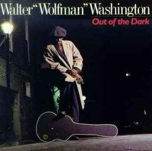 "Walter ""Wolfman"" Washington ‎– Out Of The Dark [idnr:10906]"