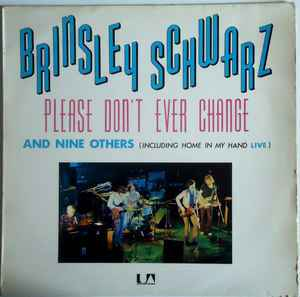 Brinsley Schwarz ‎– Please Don't Ever Change (And Nine Others)  [idnr:14283]
