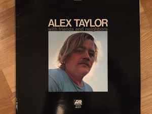 Alex Taylor – With Friends And Neighbors [idnr:13226]
