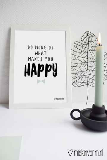 Do more of what makes you happy A4