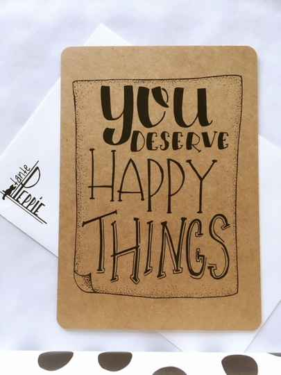You deserve happy things