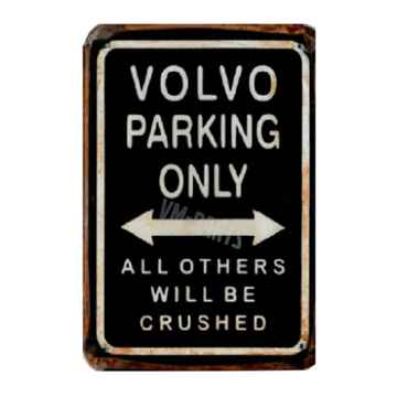 Bord Volvo Parking Only - rusty look